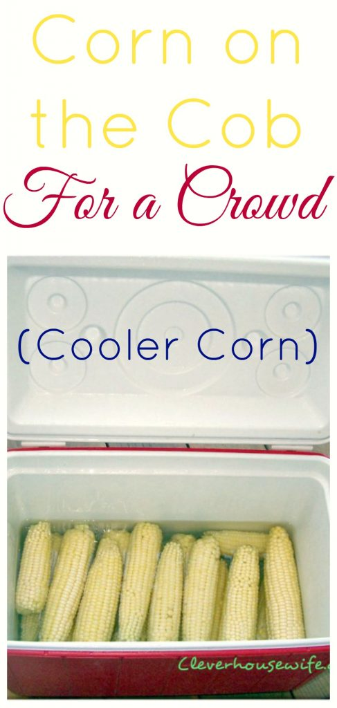 Cooking Corn on the Cob For a Crowd (aka Cooler Corn)