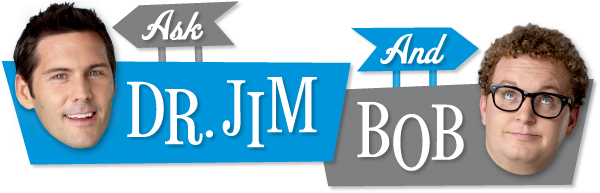 Ask Dr. Jim and Bob Your Health Questions