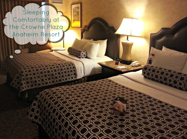 Disneyland Lodging: Sleeping Comfortably at the Crowne Plaza Anaheim Resort