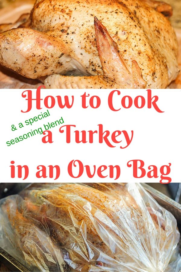 How to Cook a Turkey in an Oven Bag and get a super moist turkey with an excellent seasoning blend.
