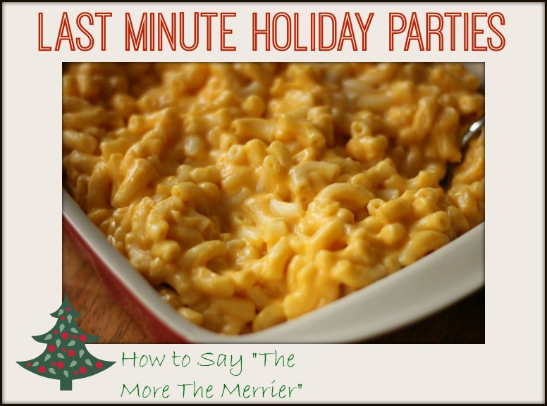 "Easy Last Minute Holiday Parties: How To Say ""The More The Merrier"""