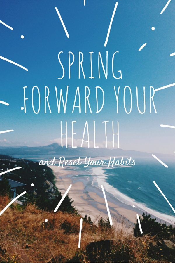Spring Forward Your Health: 4 Ways to Reset Unhealthy Habits