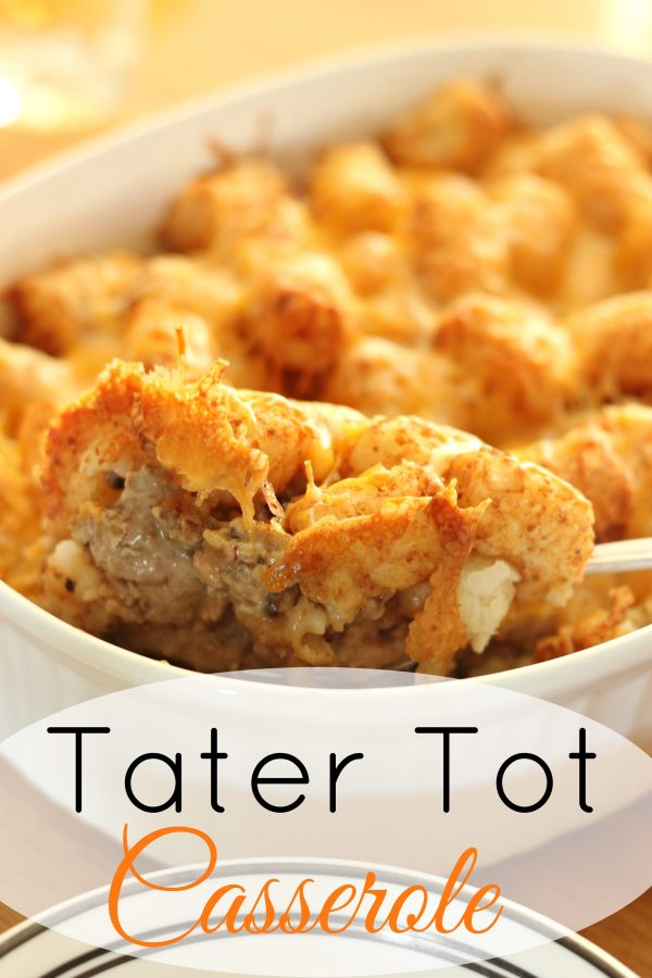 Tater Tot Casserole for easy weeknight dinners and great comfort food