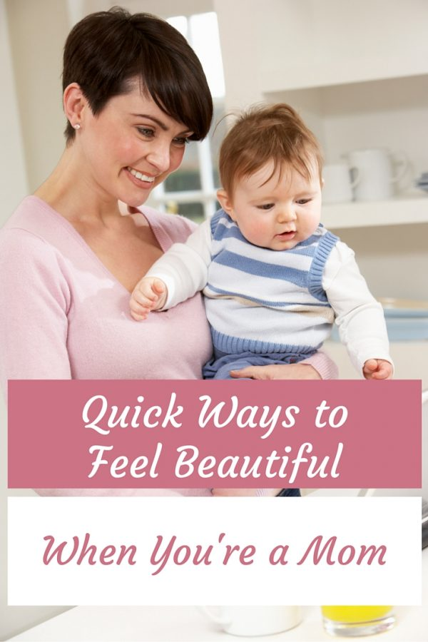 Quick Ways to Feel Beautiful When You're a Mom