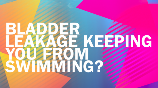 Swim Without Fear of Bladder Leakage. A product that can help!