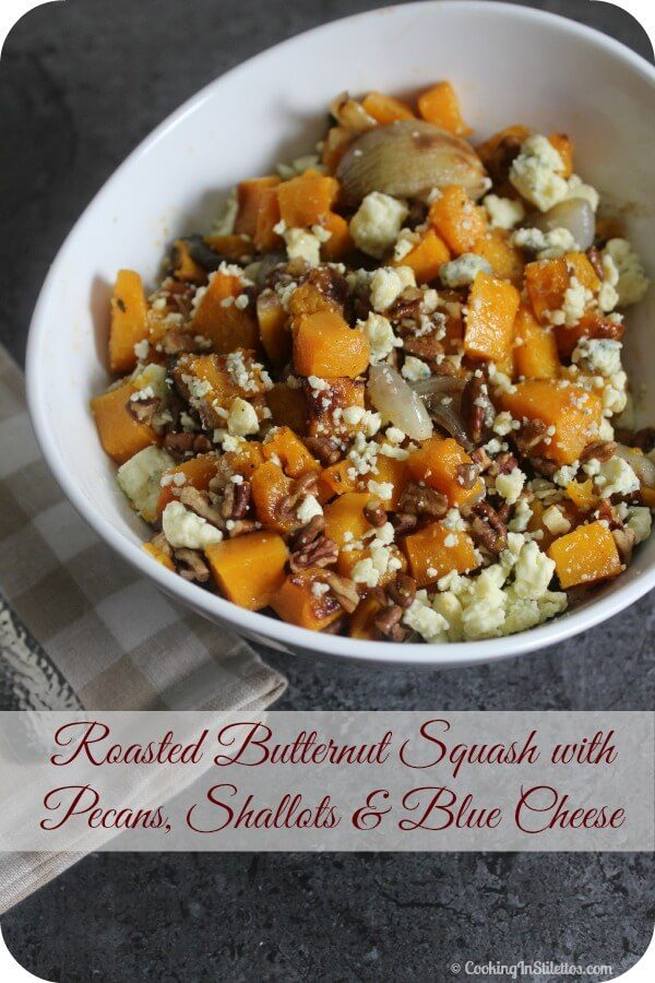 Roasted Butternut Squash with Pecans, Shallots and Blue Cheese from ...