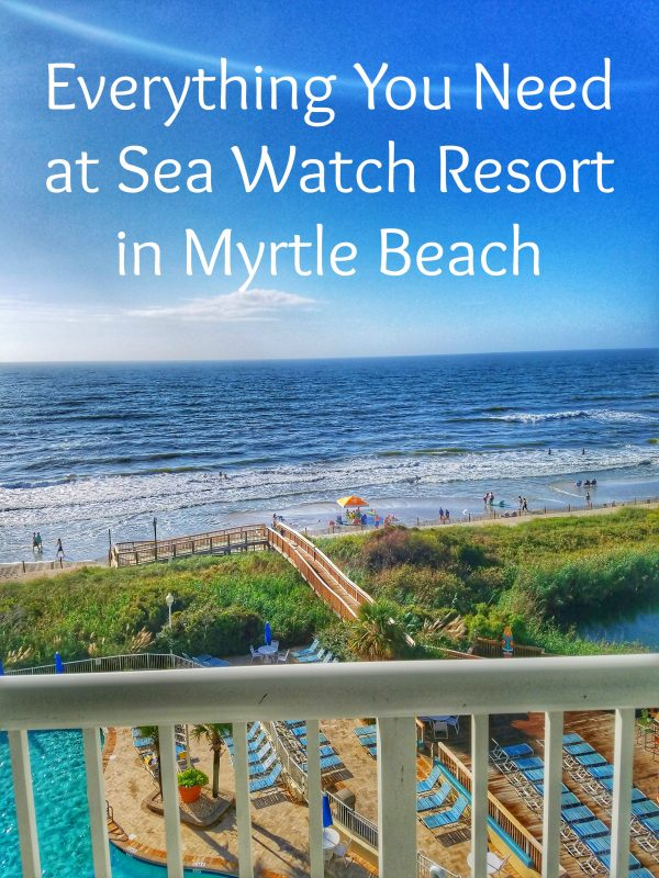 Everything You Need at Sea Watch Resort in Myrtle Beach