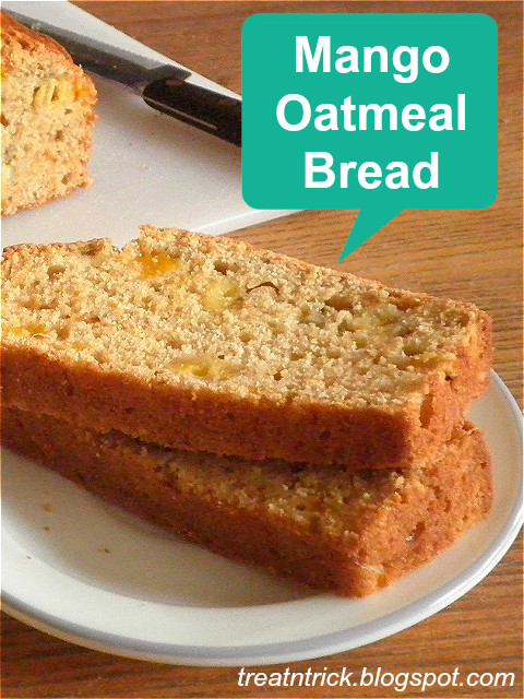 Mango Oatmeal Bread from Treat N Trick