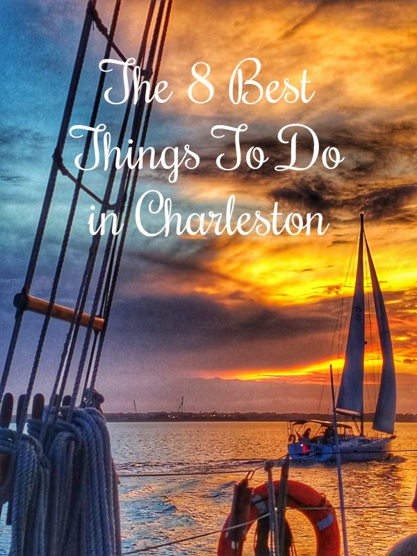 The 8 Best Things To Do in Charleston