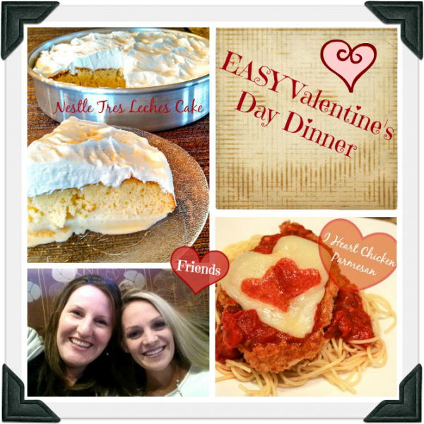 Easy Valentine's Day Dinner with Dessert: I Heart Chicken Parmesan and Tres Leches Cake #Valentines4All Dinner #shop