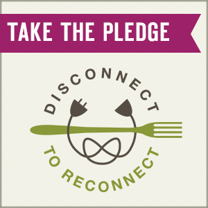 Take the Disconnect to Reconnect Pledge