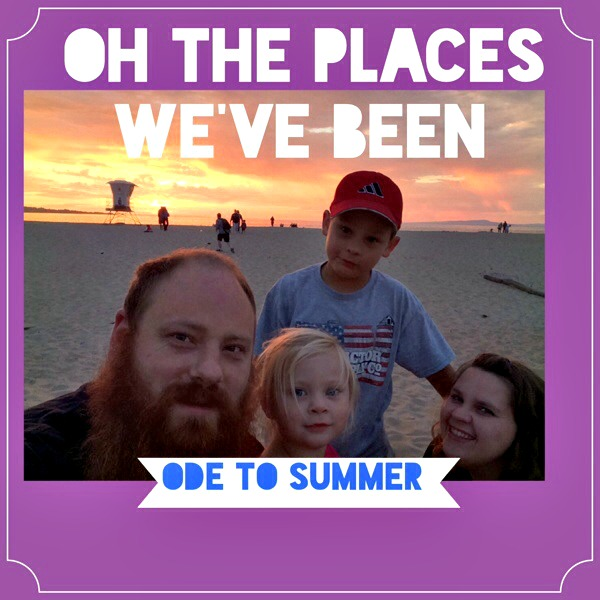 Oh The Places We've Been: An Ode to Summer