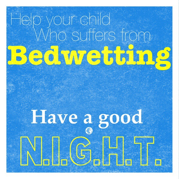 Help your child who suffers from bedwetting have a good N.I.G.H.T. - Tips and tricks!