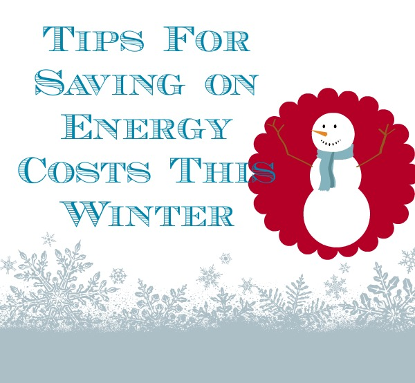 Tips for Saving on Energy Costs This Winter