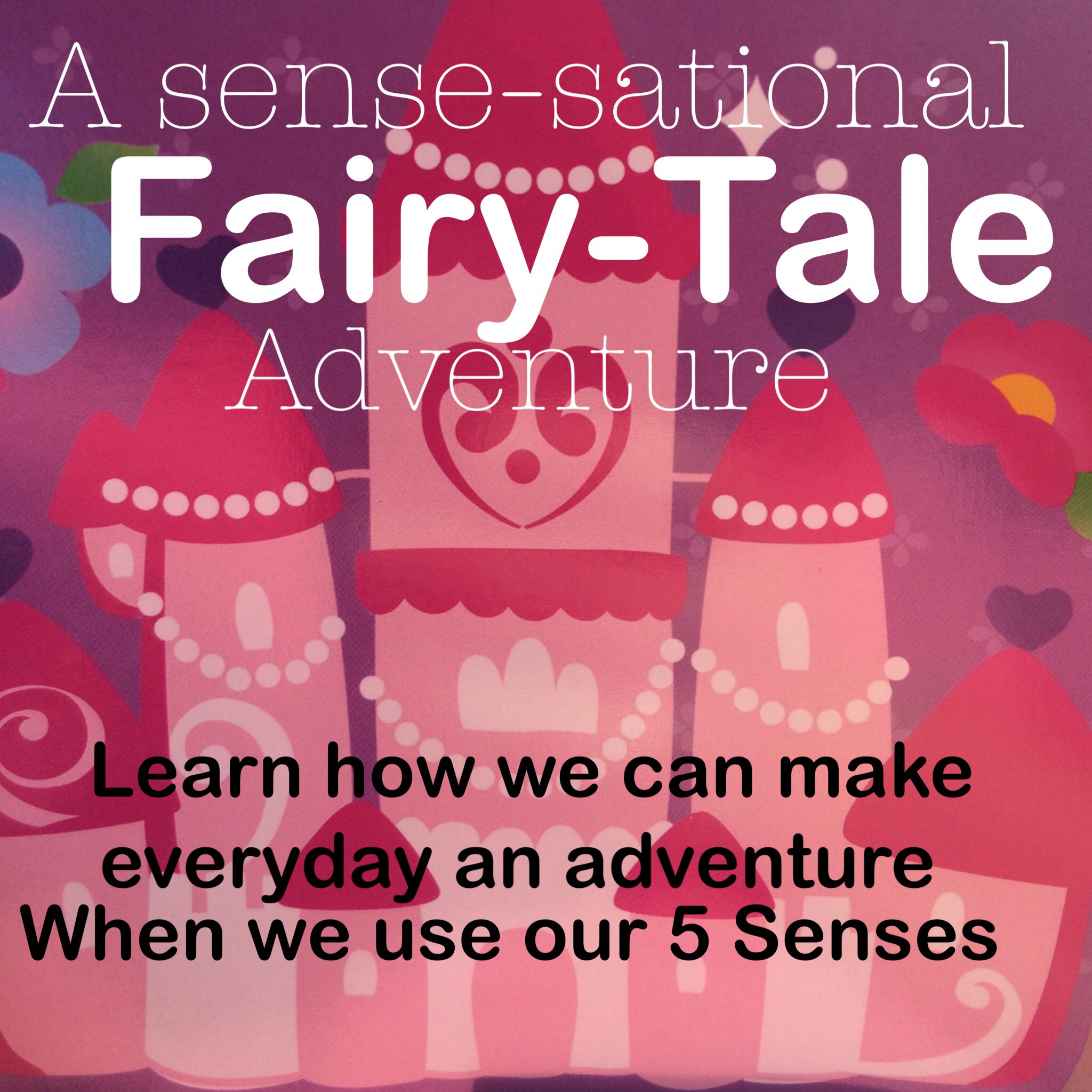 Showing My DisneySide With a Sense-Sational Fairytale Adventure