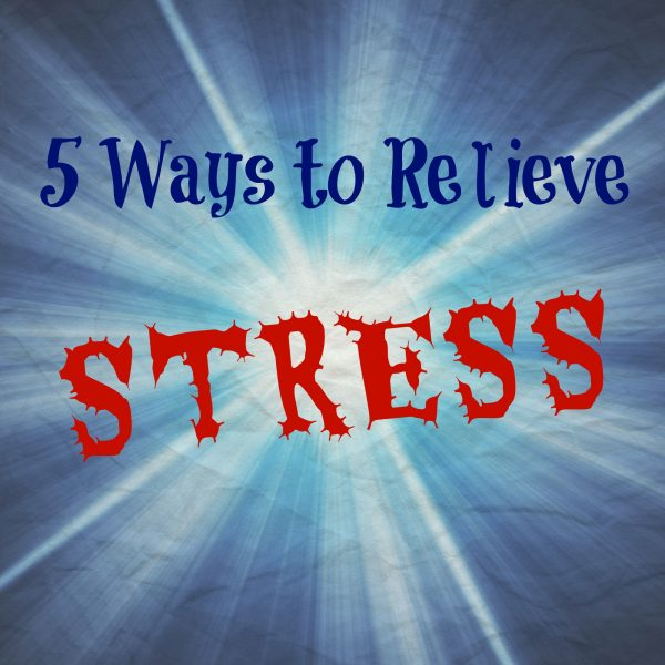 5 Ways to Relieve Stress