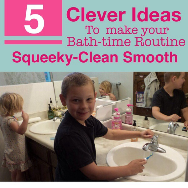 5 Clever Tricks to Make the Bath-time Routine Go squeaky-Clean Smooth