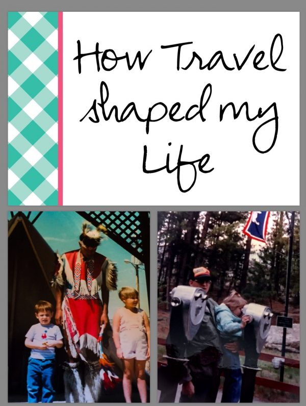 How Travel Shaped My Life