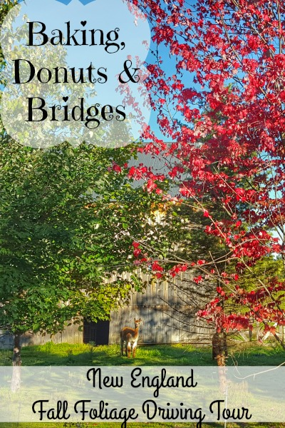 Baking, Donuts and Bridges New England Fall Foliage Driving Tour Day 2