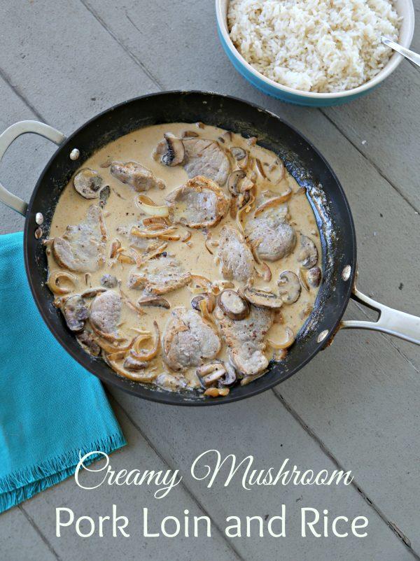 Creamy Mushroom Pork Loin and Rice