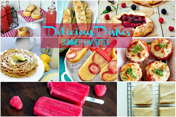 Delicious Dishes Summer Favorites