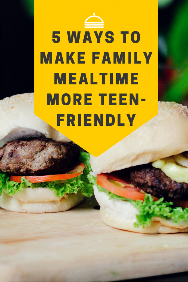 5 Ways To Make Family Mealtime More Teen-friendly