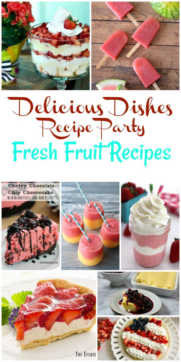 Fresh Fruit Recipes from Delicious Dishes Recipe Party 71