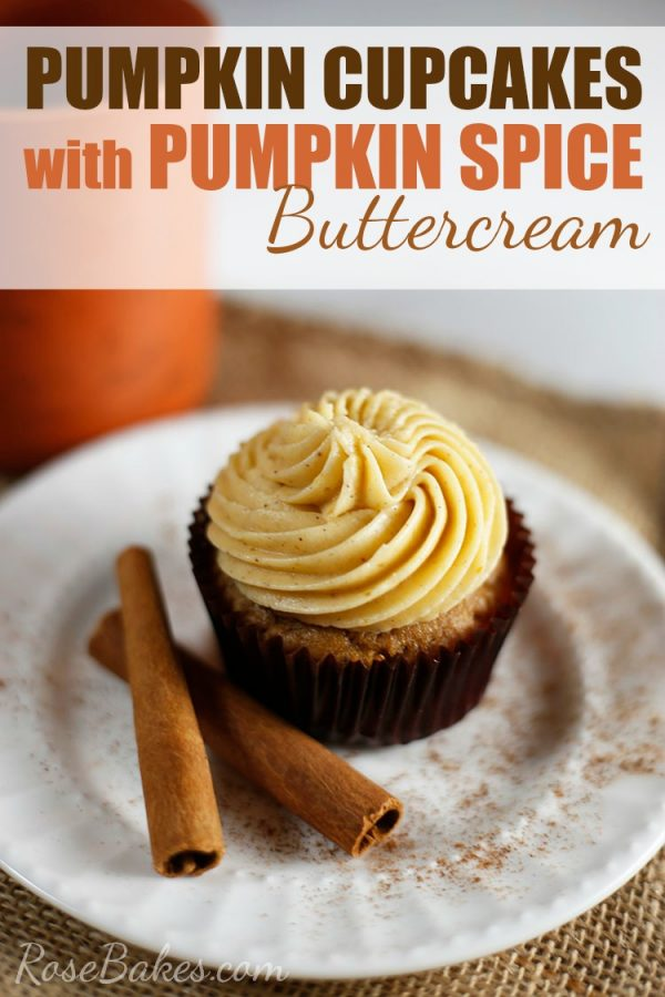 Pumpkin Cupcakes with Pumpkin Spice Buttercream from Rose Bakes