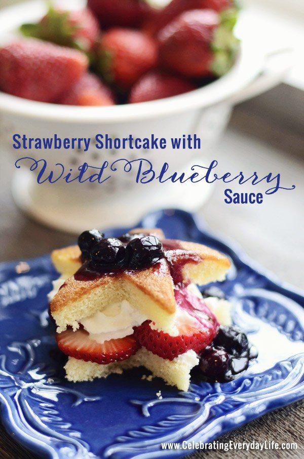 Strawberry Shortcake with Wild Blueberry Sauce from Celebratnig Everyday Life